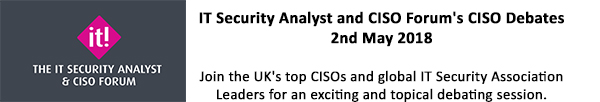 IT Security Analyst and CISO Forums CISO Debates - 2nd May 2018