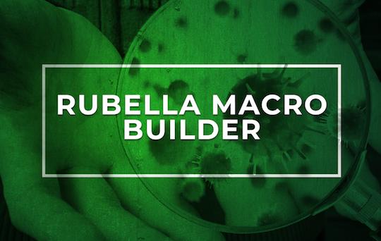 Rubella Macro Builder